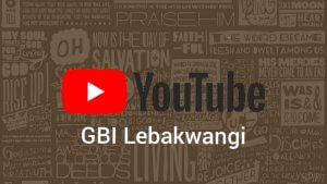 youtube gbi lebakwangi parung