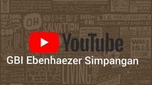 youtube gbi ebenhaezer simpangan